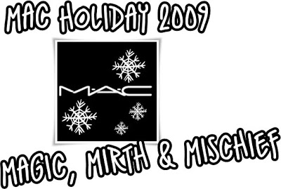 MAC Holiday 2009 MAC Magic, Mirth & Mischief