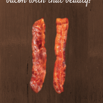 Would You Like That Beauty with a Side of Bacon?