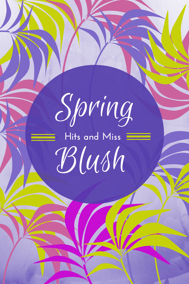 spring 2014 blush hits and misses