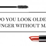 Do You Look Younger or Older Without Makeup?
