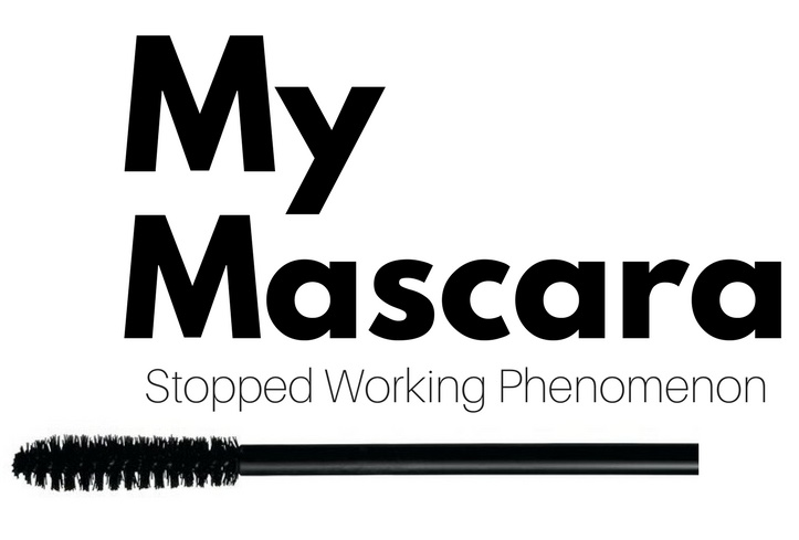 Mascara Stopped Working Phenomenon