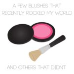 A Few Blushes That Recently Rocked My World And Others That Didn't