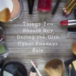 Things You Should Buy During the Ulta Cyber Fundays Sale