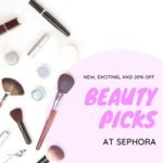 New, Exciting, and 20% Off at Sephora
